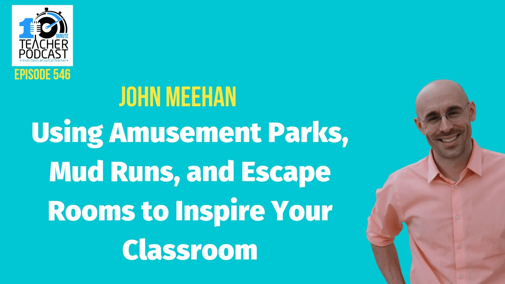 Using Amusement Parks, Mud Runs, and Escape Rooms to Inspire Your Classroom @coolcatteacher