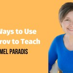 4 Ways to Use Improv to Teach
