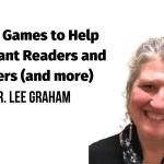 Using Games to Help Reluctant Readers and Writers (and More)