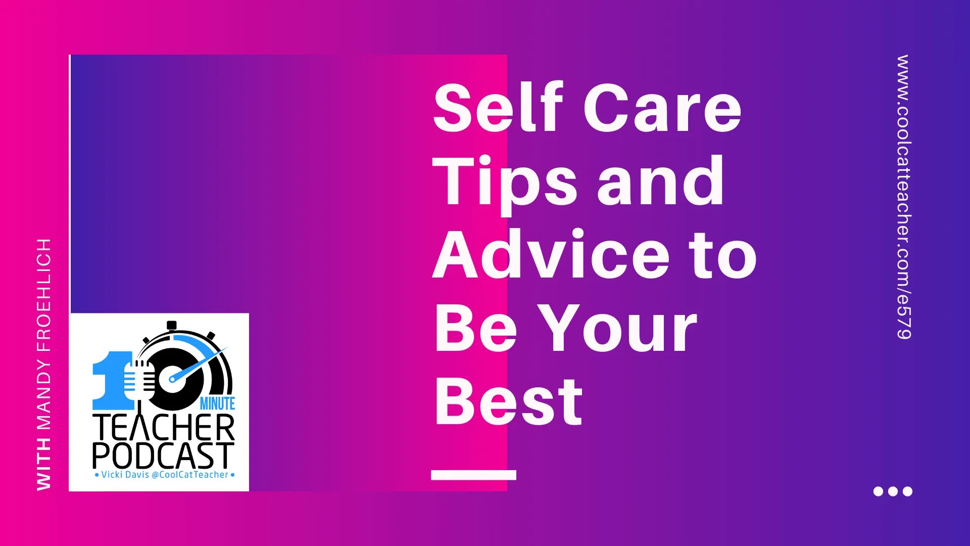 Self Care Tips and Advice to Be Your Best @coolcatteacher