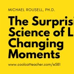 The Surprising Science of Life Changing Moments
