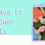 5 Ways to Empower Girls