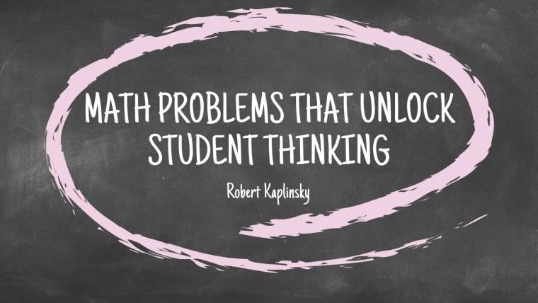 math problems that unlock student thinking (1)
