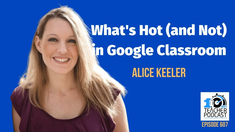 Alice Keeler hot and not google classroom