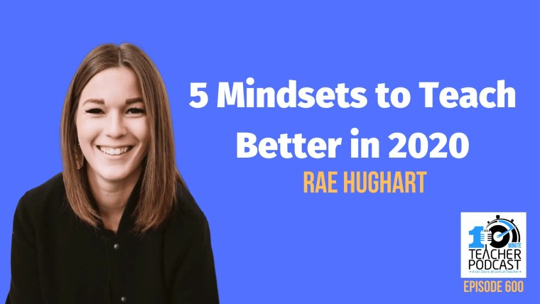 Rae Hughart mindsets to teach better (1)