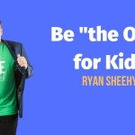 Be the One for Kids!