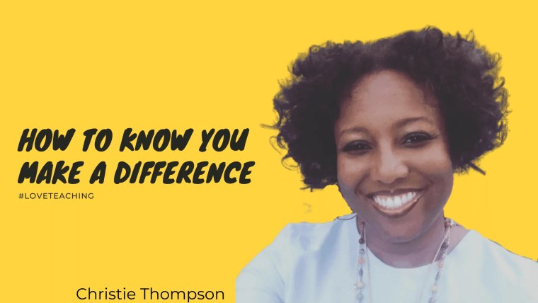 628 how to know you make a difference christie Thompson (1)