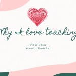 Why I #LoveTeaching – Vicki Davis