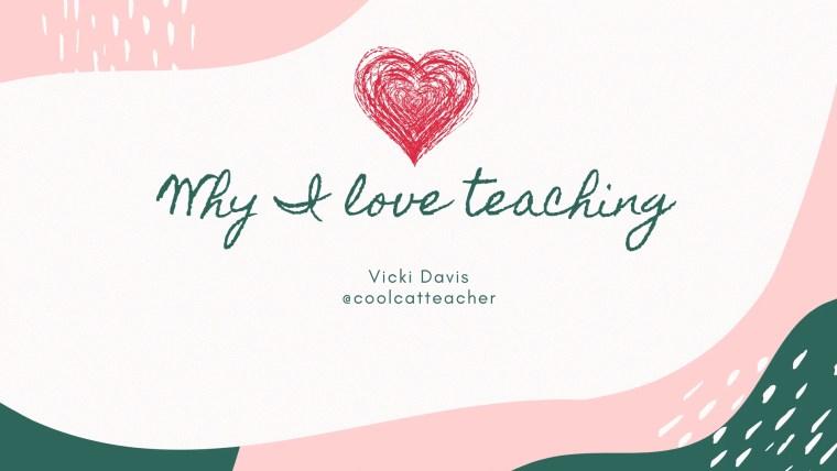 629 Vicki Davis why I love teaching (1)