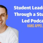 Student Leadership Through a Student-Led Podcast