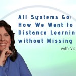 All Systems Go – How We Went to Distance Learning without Missing a Day