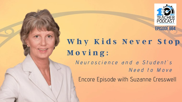 Why Kids Never Stop Moving: Neuroscience and a Student's Need to Move