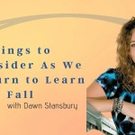 7 Things to Consider As We Return to Learn This Fall