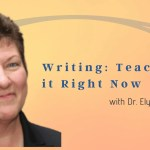 Writing: Teaching it Right Now