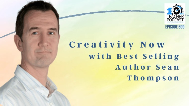 Creativity Now with Best Selling Author Sean Thompson