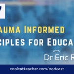 Current Research and 4 Trauma-Informed Principles to Help Students Now
