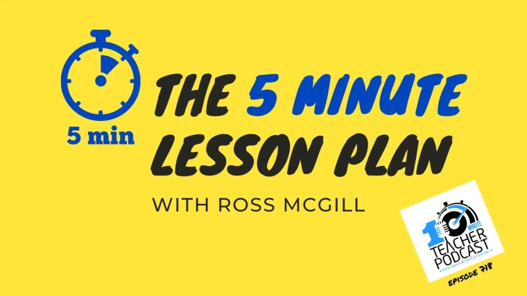 5 minute lesson plan ross mcgill (2)