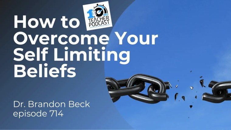 How to Overcome Your Self Limiting Beliefs episode 714