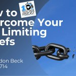 Learn How to Overcome Your Self Limiting Beliefs