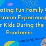 Creating Fun Family & Classroom Experiences for Kids Online
