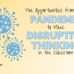 The Opportunities  to Have Disruptive Thinking in the Classroom with Eric Sheninger