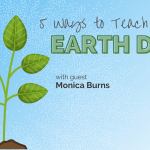 5 Ways to Teach About Earth Day with Monica Burns