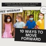 10 Ways to Move Forward:  Learning Gaps and Post Pandemic Learning [Free Webinar]
