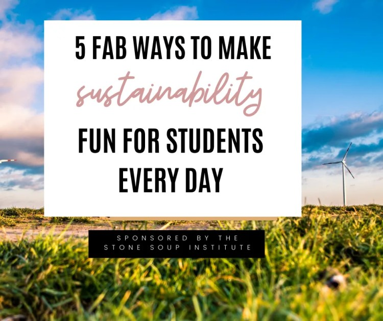 make sustainability fun for students everyday