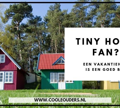 Tiny house fan, vakantiehuisje goed begin