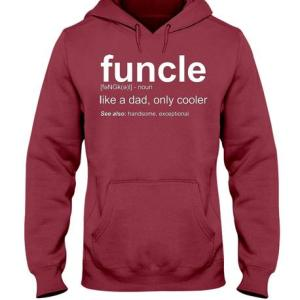 Funcle, Like a Dad only Cooler Hoodie