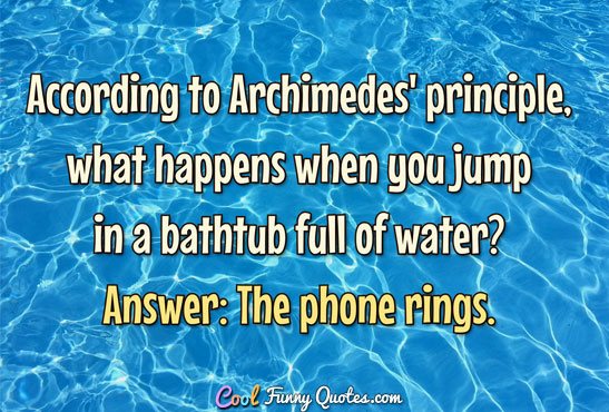 Bruce Lee Water Quotes Wallpaper According To Archimedes Principle What Happens When You