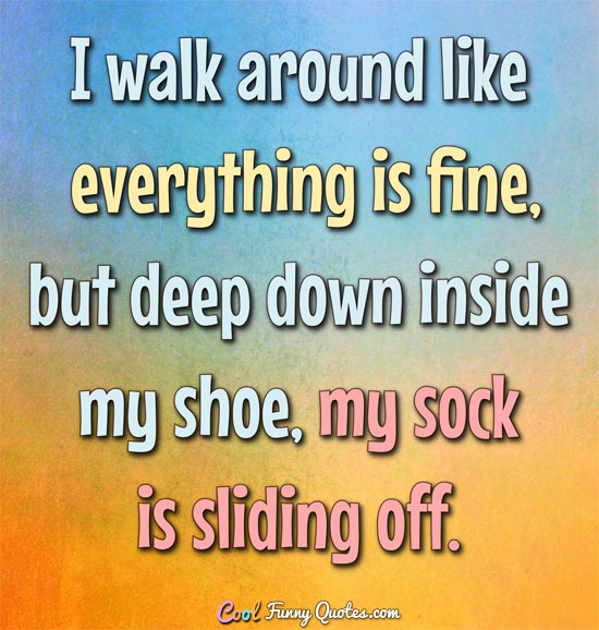 Walk Mile My Shoes Quote Funny