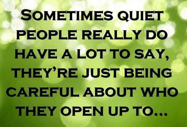 Shyness Quote: Sometimes quiet people really do have a...