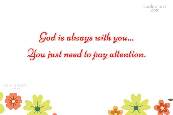 God Quote: God is always with you… You just...
