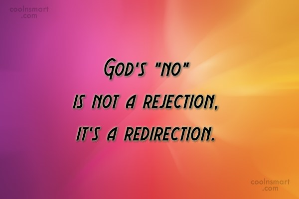 """God Quote: God's """"no"""" is not a rejection, it's..."""