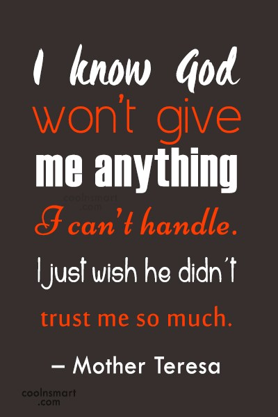 God Quote: I know God won't give me anything...