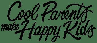COOL PARENTS MAKE HAPPY KIDS