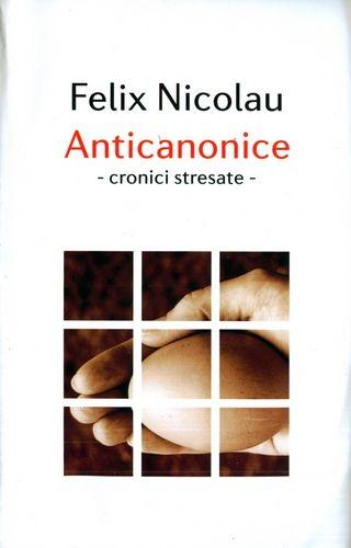 anticanonice_cronici_stresate_felix_nicolau