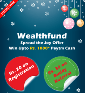 {*LOOT*} Wealthfund Website : Signup & Get Free Rs.20 Paytm Cash + Rs.30/Refer
