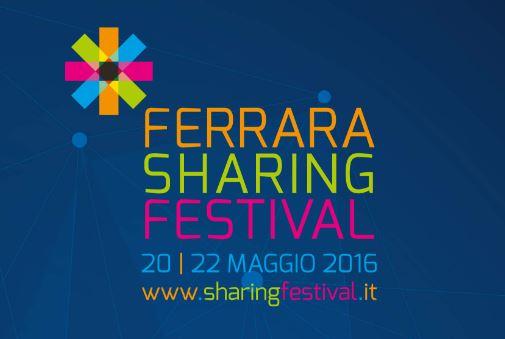 Sharing Festival: a Ferrara dal 20 al 22 maggio
