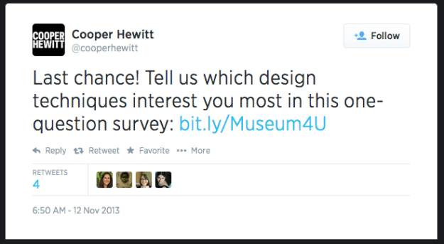 Screen shot of a tweet that says: Last chance! Tell us which design techniques interest you most in this one-question survey: http://bit.ly/Museum4U