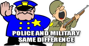 Police and Military Are The Same, Neither Protects Freedom