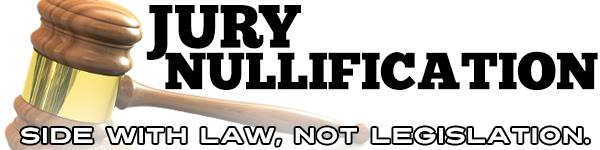 click on banner to learn more about Jury Nullification