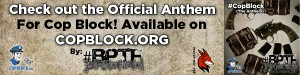 "Click on banner to get ""The Anthem"" via the CopBlock.org/Store"