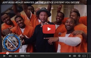 Does Jeff Ross Roast Inmates or the Justice System? You Decide