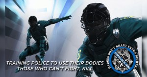 Training Police to Use Their Bodies – Those Who Can't Fight, Kill