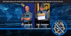 Second P.I. Claims Violations by Same Maine State Police