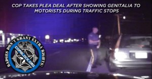 Cop Takes Plea Deal After Showing Genitalia to Motorists During Traffic Stops