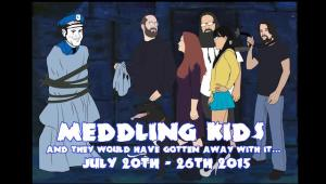 Meddling Kids: And They Would Have Gotten Away With It … 7/27/15