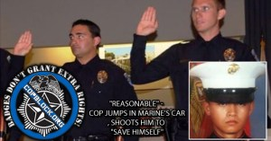 """Reasonable"" – Cop Jumps In Marine's Car, Shoots Him To ""Save Himself"""